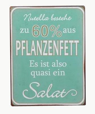 Nutella besteht aus 60 % Pflanzenfett. Es ist also quasi ein Salat.