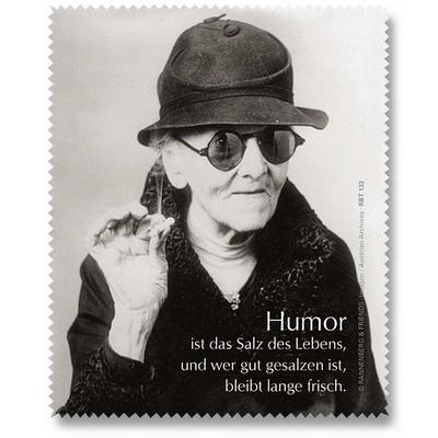 Humor ist das Salz des Lebens und wer gut gesalzen ist, bleibt lange frisch.