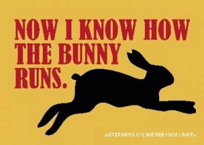 Now I know how the bunny runs.
