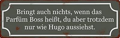 Bringt auch nichts, wenn das Parfüm Boss heißt, du aber trotzdem nur wie Hugo aussiehst.