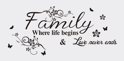 Family Where life begins & Love never ends