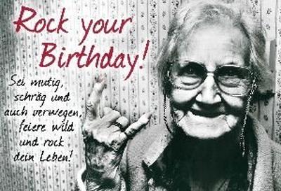 Rock your Birthday - sei mutig, schräg und auch verwegen, feiere wild und rock dein Leben!