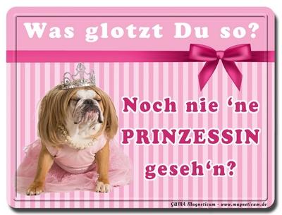 Was glotzt Du so? Noch nie 'ne Prinzessin geseh'n?