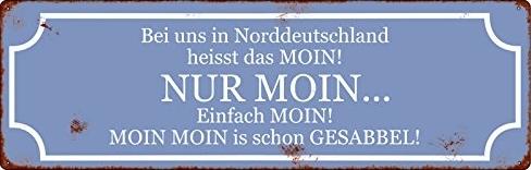 Bei uns in Norddeutschland heisst das MOIN! NUR MOIN ... Einfach MOIN! MOIN MOIN is schon GESABBEL!