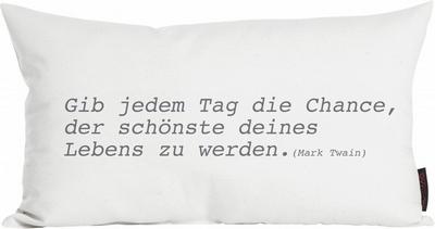 Gib jedem Tag die Chance der Schönste deines Lebens zu werden. - Mark Twain