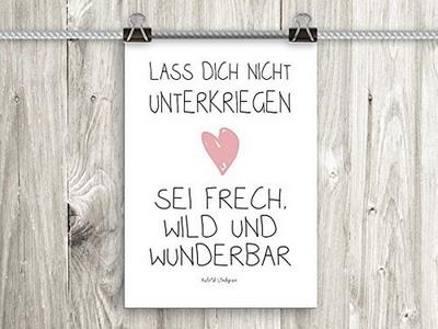 Lass dich nicht unterkriegen - Sei frech, wild und wunderbar (Astrid Lindgren)
