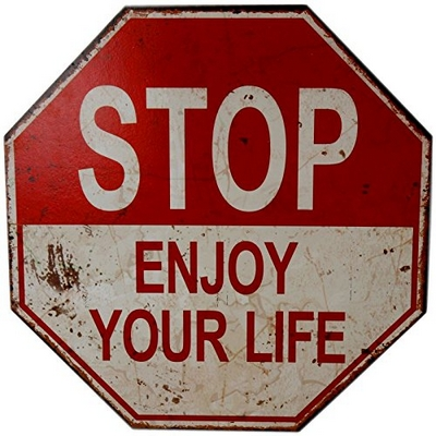 STOP enjoy your life