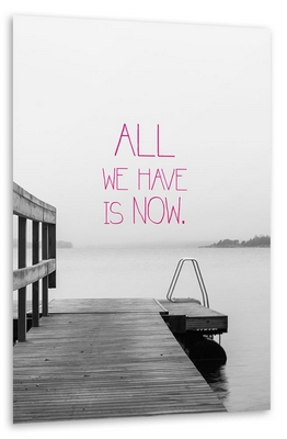 All we have now