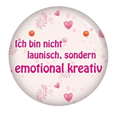 Ich bin nicht launisch, sondern emotional kreativ