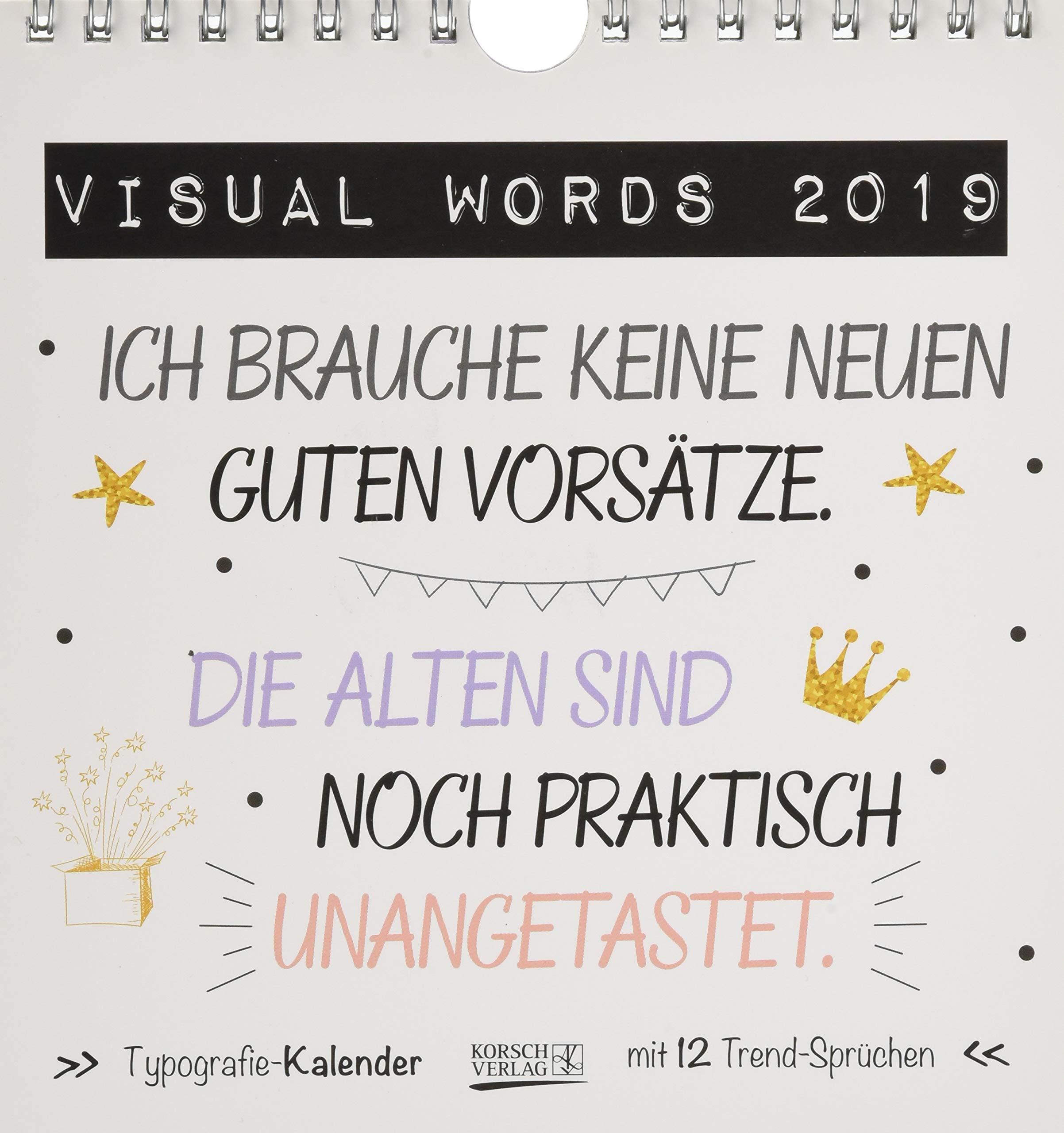 Jeden Monat ein neuer Spruch. Hochwertiger Tischkalender 2019