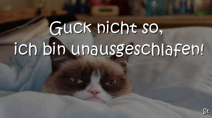 Frecher guten Morgen Spruch Guck nicht so, ich bin unausgeschlafen!